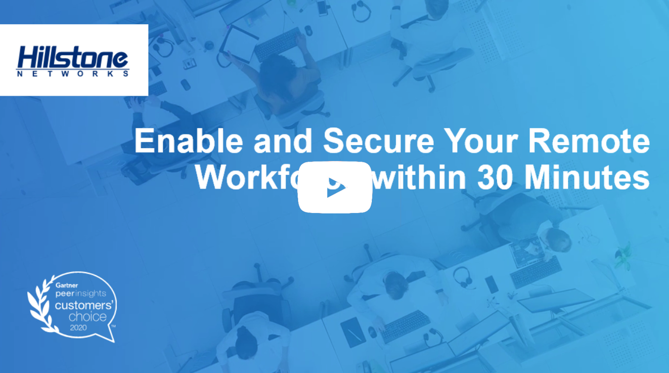 Watch On-demand Webinar: Enable and Secure Your Remote Workforce within 30 Mins