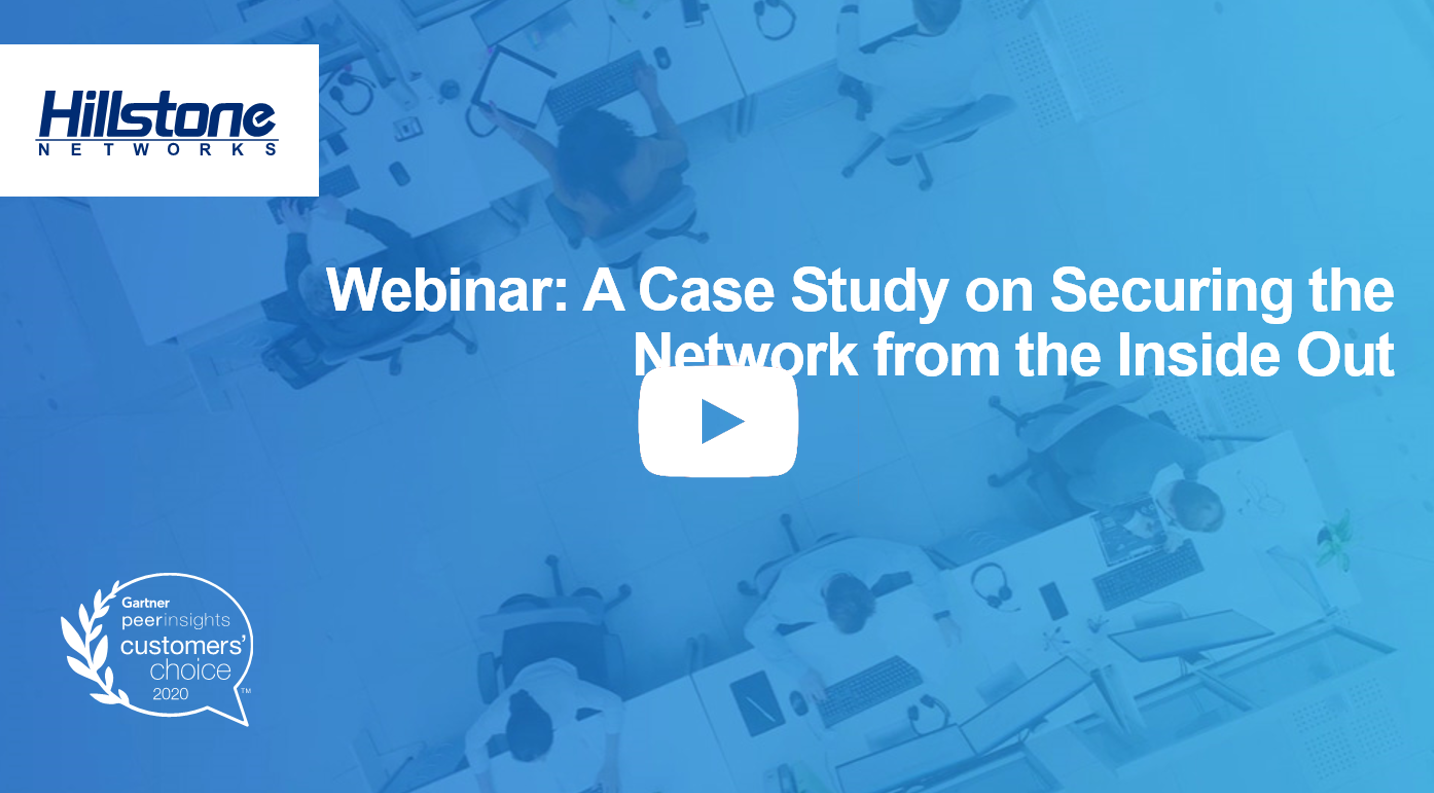 Watch On-demand Webinar:A Case Study on Securing the Network from the Inside Out