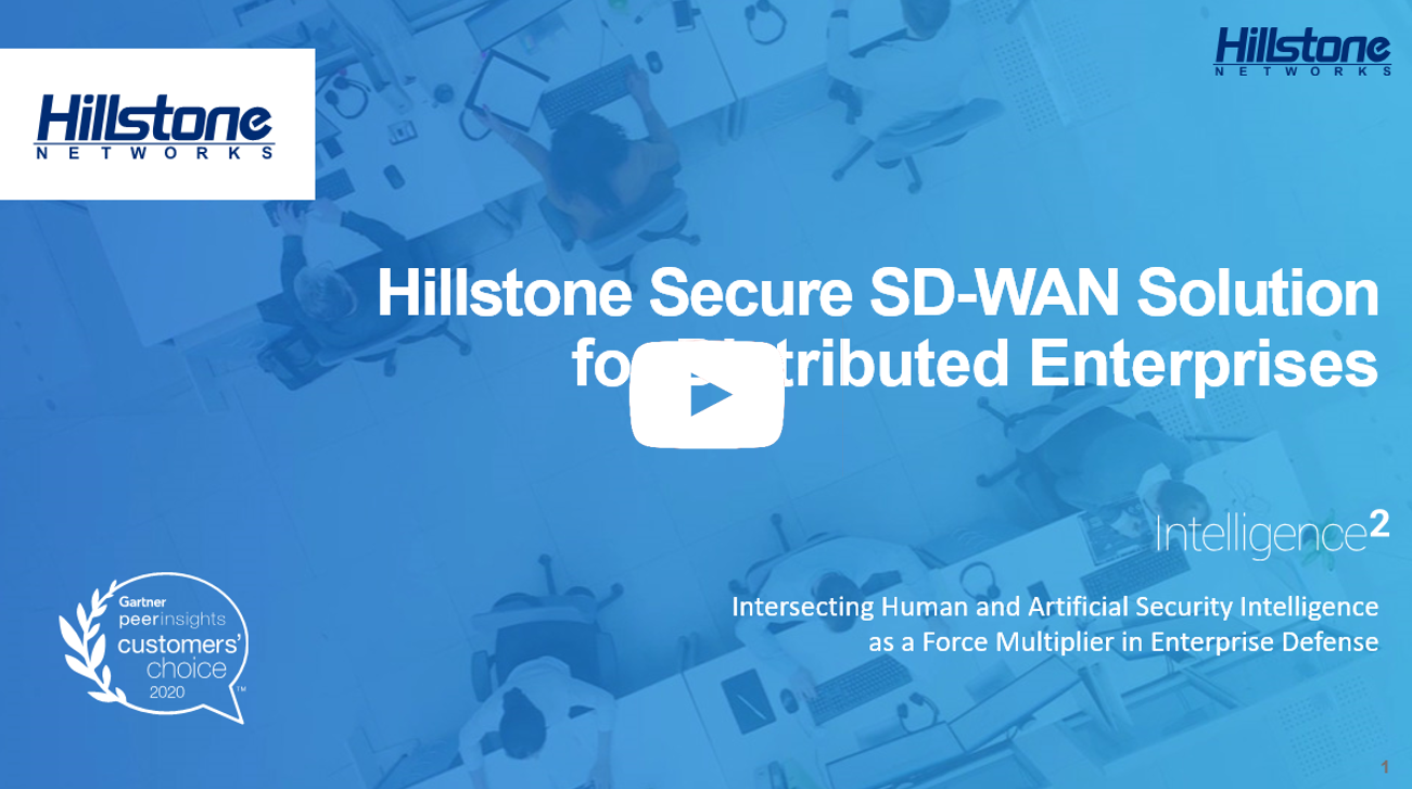 Watch On-demand Webinar: Hillstone Secure SD-WAN Solution for Distributed Enterprises