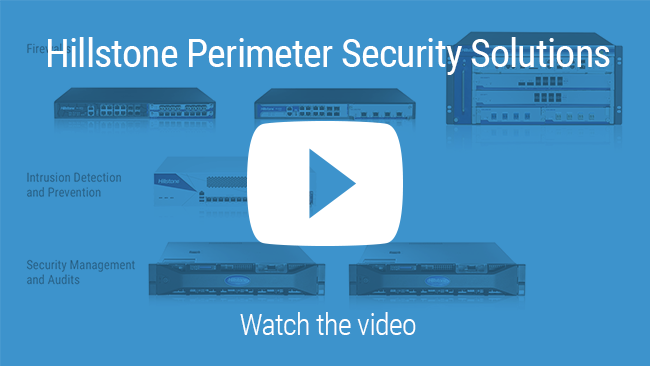Watch Video: Portfolio of Hillstone Perimeter Security Solutions