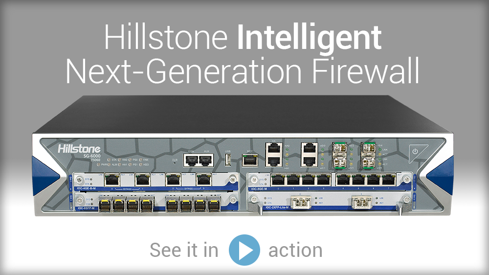 Watch Video: Hillstone Intelligent Next-Generation Firewall