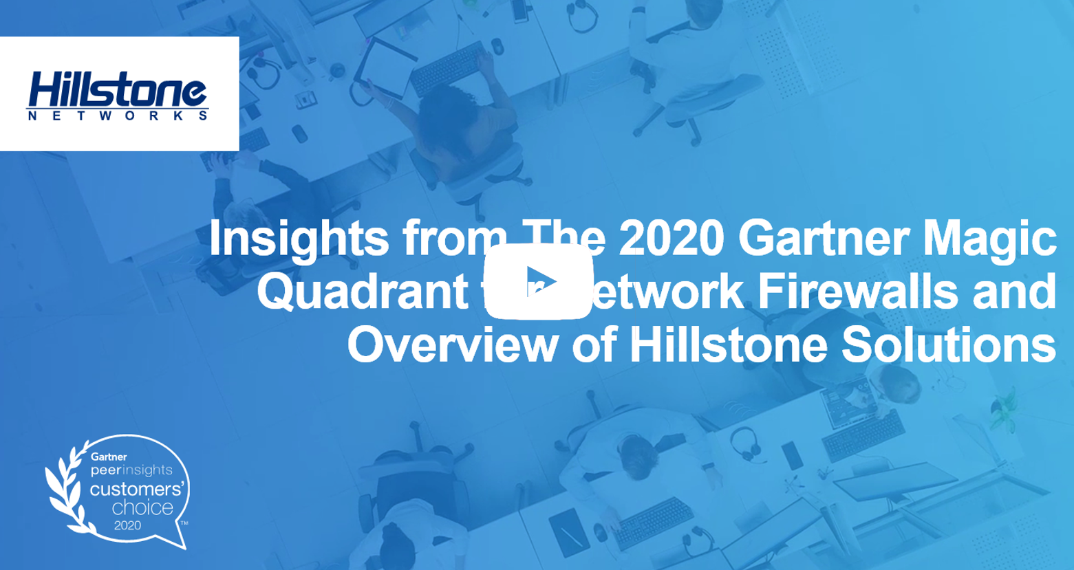 Watch On-demand Webinar: Insights from The 2020 Gartner Magic Quadrant for Network Firewalls and Overview of Hillstone Solutions